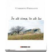 In alt timp, in alt loc de Umberto Piersanti