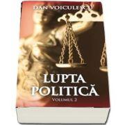 Lupta politica - Volumul 2 de Dan Voiculescu