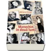 Manechin in doua lumi de Adriana Ichim