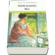 Mara de Ioan Slavici - Colectia Carti de Patrimoniu