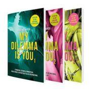 My dilemma is you - Fenomenul literar al momentului, creat online si devenit bestseller international - Set de 3 volume