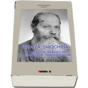 Nichita Smochina. O viata de aparator al romanilor transnistreni de Aurel Strungaru