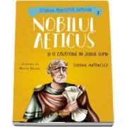 Nobilul Aeticus si o calatorie in jurul lumii - Simona Antonescu