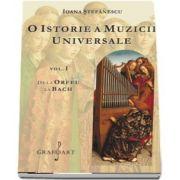 O istorie a muzicii universale, volumul I - De la Orfeu la Bach de Ioana Stefanescu