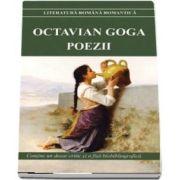 Poezii de Octavian Goga. Contine un dosar critic si o fisa biobibliografica - Colectia Literatura romana romantica