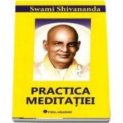 Practica meditatiei de Swami Shivananda