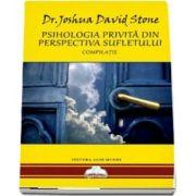 Psihologia privita din perspectiva Sufletului - Compilatie de Joshua David Stone