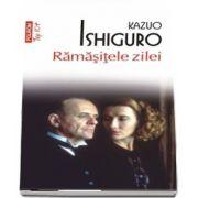 Ramasitele zilei de Kazuo Ishiguro - Editie de buzunar, Top 10 (Traducere din limba engleza de Radu Paraschivescu)