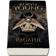 Regatul. Al treilea volum din seria Rebeliunea de Robyn Young