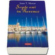 Sapte ani in Provence de Ioan T. Morar