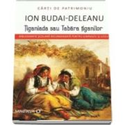 Tiganiada sau Tabara tiganilor de Ion Budai Deleanu - Colectia Carti de Patrimoniu