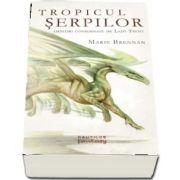 Tropicul Serpilor de Marie Brennan - Continuarea romanului Istoria naturala a dragonilor