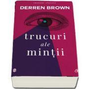 Trucuri ale mintii de Derren Brown - Editia a IV-a