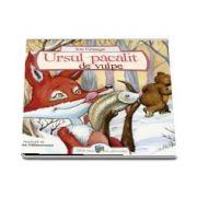 Ursul pacalit de vulpe - Colectia Biblioteca din ghiozdan