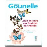 Ziua in care am invatat sa traiesc de Laurent Gounelle