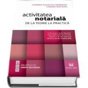 Activitatea notariala. De la teorie la practica de Carmen Nicoleta Barbieru