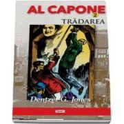 Al Capone, volumul 2 - Tradarea (Dentzel G. Jones)