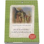 Alexandru Lapusneanul de Costache Negruzzi - Colectia Lecturi scolare, Bibliografia elevului de nota 10