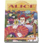 Alice in Tara Oglinzilor de Lewis Carroll (Editie ilustrata)