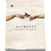 Altruist sau bun pe gratis de Abigail Marsh - Colectia Savoir-Vivre