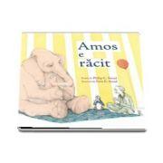 Amos e racit - Ilustratii de Erin E. Stead (Editie Paperback) - Philip C. Stead