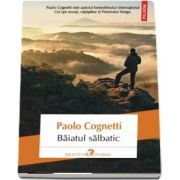 Baiatul salbatic de Paolo Cognetti (Traducere din limba italiana de Corina Anton)