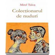 Colectionarul de nuduri de Mirel Talos