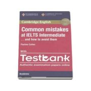 Common Mistakes at IELTS Intermediate Paperback with IELTS Academic Testbank - And How to Avoid Them (Pauline Cullen)
