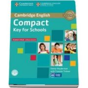 Compact Key for Schools Student's Book without Answers with CD-ROM (Emma Heyderman and Frances Treloar)