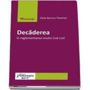 Decaderea in reglementarea noului Cod civil de Delia Narcisa Theohari