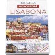 Descopera Lisabona - Trasee ideale prin oras (Harta plianta inclusa) - 14 trasee ideale pentru a cunoaste Lisabona