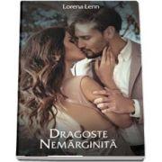 Dragoste Nemarginita de Lorena Lenn