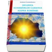 Influenta schimbarilor climatice asupra Romaniei. Impact economic si masuri de prevenire la nivel regional