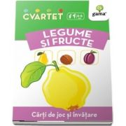 Legume si fructe - Carti de joc si invatare (Colectia Cvartet 4-6 ani)