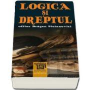 Logica si dreptul - Culegere de traduceri. Selectia textelor, traducere si prefata de Dragan Stoianovici