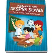 Marea carte despre scoala. Povesti pentru primii pasi la scoala - Editie ilustrata