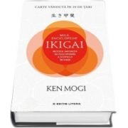Mica enciclopedie Ikigai. Metoda japoneza de descoperire a scopului in viata - Ken Mogi (Editie Hardcover)