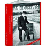 Nopti albe -Al doilea roman din seria Shetland- Ann Cleeves
