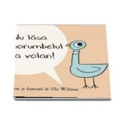 Nu lasa porumbelul la volan! de Mo Willems - Editie Paperback