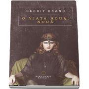 O viata noua, noua de Gerrit Brand