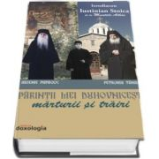 Parintii mei duhovnicesti. Marturii si trairi - Ierodiacon Iustinian Stoica de la Muntele Athos