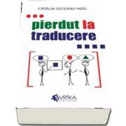 Pierdut la traducere de Catalin Olteanu-Heel