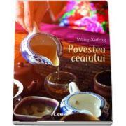Povestea ceaiului de Wang Xufeng