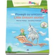 Povesti cu unicorni - Little unicorn stories. Invatam engleza cu Mausi. Engleza prin imagini (Editie bilingva)