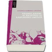 Regimul juridic al societatii cu raspundere limitata de Eugenia Gabriela Leuciuc