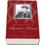 Sherlock Holmes: The Complete Stories - Sir Arthur Conan Doyle