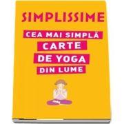 Simplissime. Cea mai simpla carte de yoga din lume - Editie ilustrata (Ilustratii de Delphine Soucail)