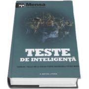 Teste de inteligenta - Exercitii, puzzle-uri si sfaturi pentru maximizarea puterii mintii (Mensa The High IQ Society)
