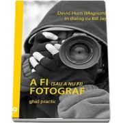 A fi (sau a nu fi) fotograf de David Hurn