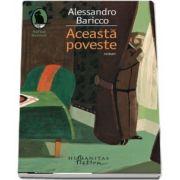 Aceasta poveste de Alessandro Baricco (Traducere de de Mara Chiritescu si Cerasela Barbone)